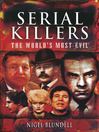 Serial Killers (eBook): The World&#39;s Most Evil